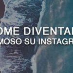 Come diventare famoso su instagram