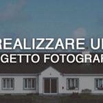 Realizzare un progetto fotografico