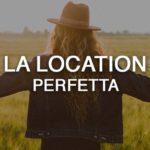 Come trovare la location perfetta per le tue foto