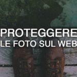 Proteggere le foto sul web