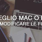 Meglio Mac o PC per modificare le foto?
