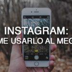 Instagram: come usarlo al meglio